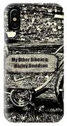 My Other Bike Is A Harley Davidson In Sepia IPhone Case