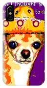 Party Chihuahua IPhone Case
