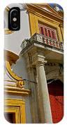 Plaza De Toros De La Maestranza - Seville  IPhone Case