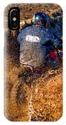 The Joy Of Mud IPhone Case