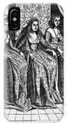 Venetian Women, C1600 IPhone Case