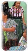 Women At The Chichicastenango Market IPhone Case