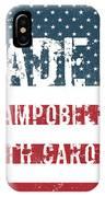 Made In Campobello, South Carolina IPhone Case
