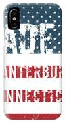 Made In Canterbury, Connecticut IPhone Case