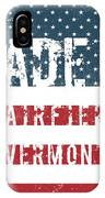 Made In Fairfield, Vermont IPhone Case