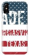 Made In Garciasville, Texas IPhone Case