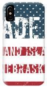 Made In Grand Island, Nebraska IPhone Case