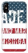 Made In Grand Marais, Michigan IPhone Case