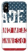 Made In Grand Meadow, Minnesota IPhone Case
