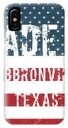 Made In Hebbronville, Texas IPhone Case