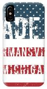 Made In Hermansville, Michigan IPhone Case