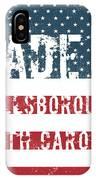 Made In Hillsborough, North Carolina IPhone Case