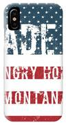 Made In Hungry Horse, Montana IPhone Case
