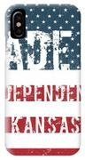 Made In Independence, Kansas IPhone Case