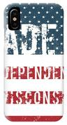 Made In Independence, Wisconsin IPhone Case