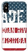 Made In Indian River, Michigan IPhone Case