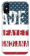 Made In Lafayette, Indiana IPhone Case