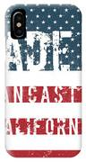 Made In Lancaster, California IPhone Case