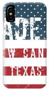 Made In New Caney, Texas IPhone Case