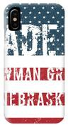 Made In Newman Grove, Nebraska IPhone Case