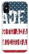 Made In North Adams, Michigan IPhone Case