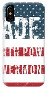 Made In North Pownal, Vermont IPhone Case