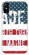 Made In North Turner, Maine IPhone Case