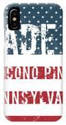 Made In Pocono Pines, Pennsylvania IPhone Case