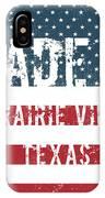 Made In Prairie View, Texas IPhone Case