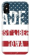 Made In West Liberty, Iowa IPhone Case