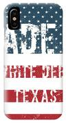 Made In White Deer, Texas IPhone Case