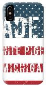 Made In White Pigeon, Michigan IPhone Case