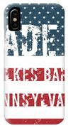 Made In Wilkes Barre, Pennsylvania IPhone Case