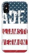 Made In Williamstown, Vermont IPhone Case
