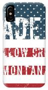 Made In Willow Creek, Montana IPhone Case
