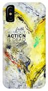Faith Without Action Is Dead IPhone Case