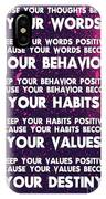 Motivational Quotes - Keep Your Words Positive - Ghandi IPhone Case