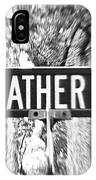 Fe - A Street Sign Named Feather IPhone Case