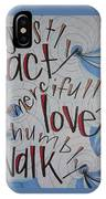 Act Love Walk IPhone Case
