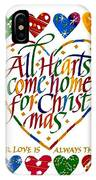All Hearts Come Home For Christmas IPhone Case