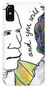 And You Will See IPhone Case