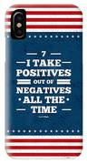 7 Take Positives Out Inspirational Quotes Poster IPhone Case
