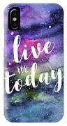 Live For Today Galaxy Watercolor Typography  IPhone Case