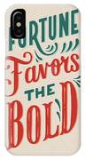 Fortune Favors The Bold Inspirational Quote Design IPhone Case
