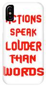 Actions Speak Louder Than Words Inspirational Quote IPhone Case