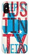 Austin Poster - Texas - Keep Austin Weird IPhone Case