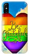 Be Grateful Gay Heart IPhone Case