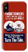 Better Performance On Your Part Will Turn The Tide - Ww2 IPhone Case