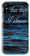 Blue Water With Inspirational Text IPhone Case