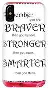 Braver, Stronger,smarter IPhone Case